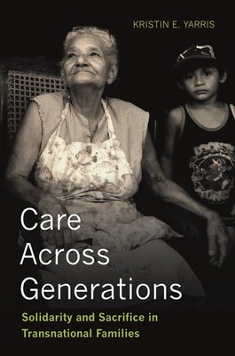 Care Across Generations: Solidarity and Sacrifice in Transnational Families